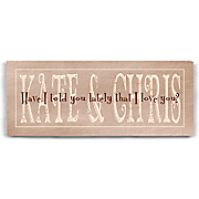 Have I Told You Lately Wall Canvas