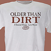 Older Than Dirt T Shirt