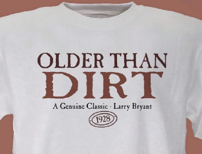 Older then Dirt T-Shirt