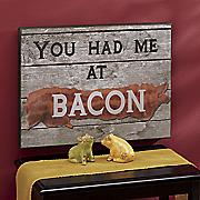 You Had Me At Bacon Wall Art