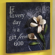 Every Day Is a Gift From God Plaque