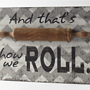 and thats how we roll sign