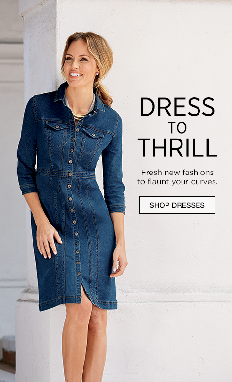 Dress to Thrill! Fresh new fashions to flaunt your curves. Shop Dresses
