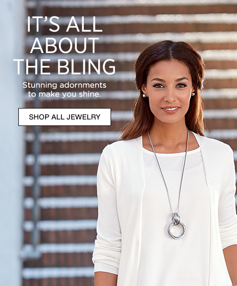It's All About the Bling  - Stunning adornments to make you shine. Shop All Jewelry