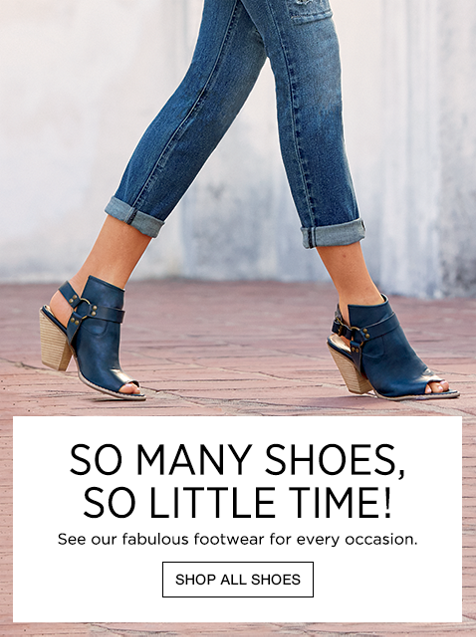 So Many Shoes, So Little Time!  - See our fabulous footwear for every occasion. Shop All Shoes