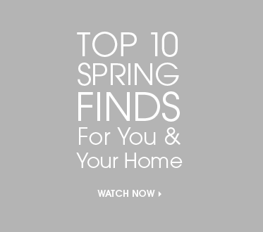 Top 10 Spring Finds For You and Your Home - Watch Now