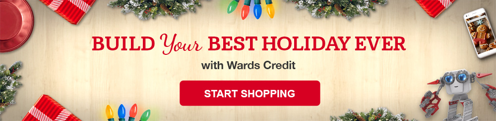 Build Your Best Holiday Ever with Ward's Credit - Start Shopping