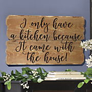 i only have a kitchen plaque