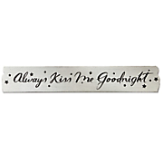 Always Kiss Goodnight Sign