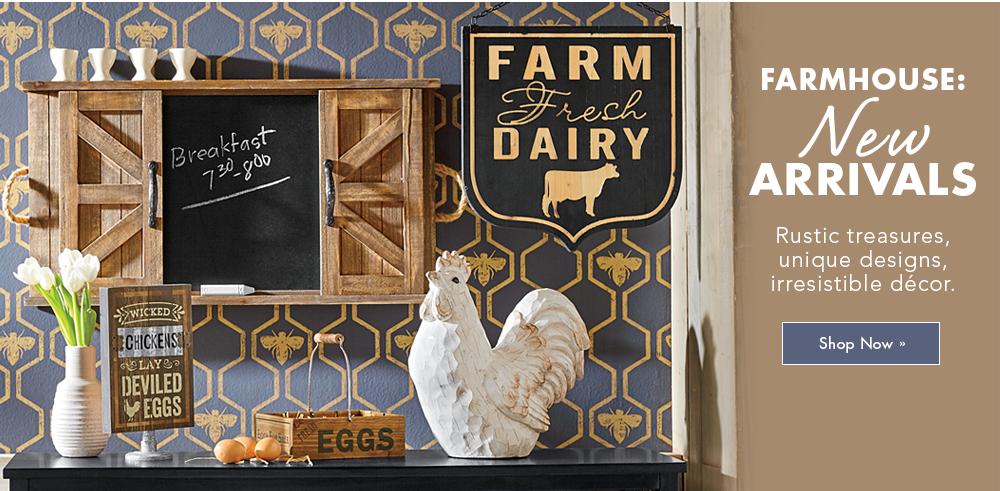 Banner: Farmhouse: New Arrivals. Rustic treasures, unique designs, irresistable decor.