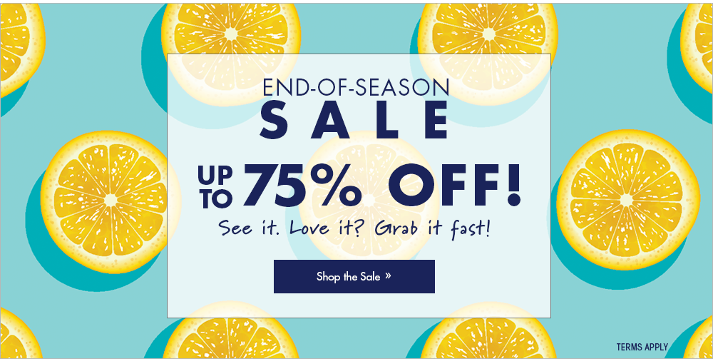 Banner: End-of-Season Sale, up to 75% Off! See it. Love it? Grab it fast!