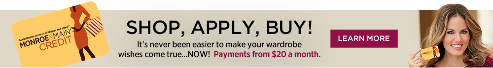 Wear Now, Pay Later - Apply for Monroe and Main Credit!