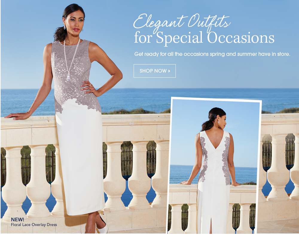 Elegant Outfits for Special Occasions Get ready for all the occasions spring and summer have in store. Shop Now