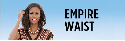 Empire Waist