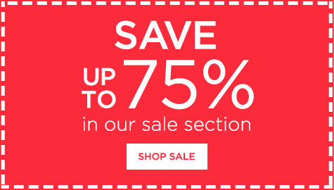 Save up to 75% Off in Our Sale Section - Click to visit sale page