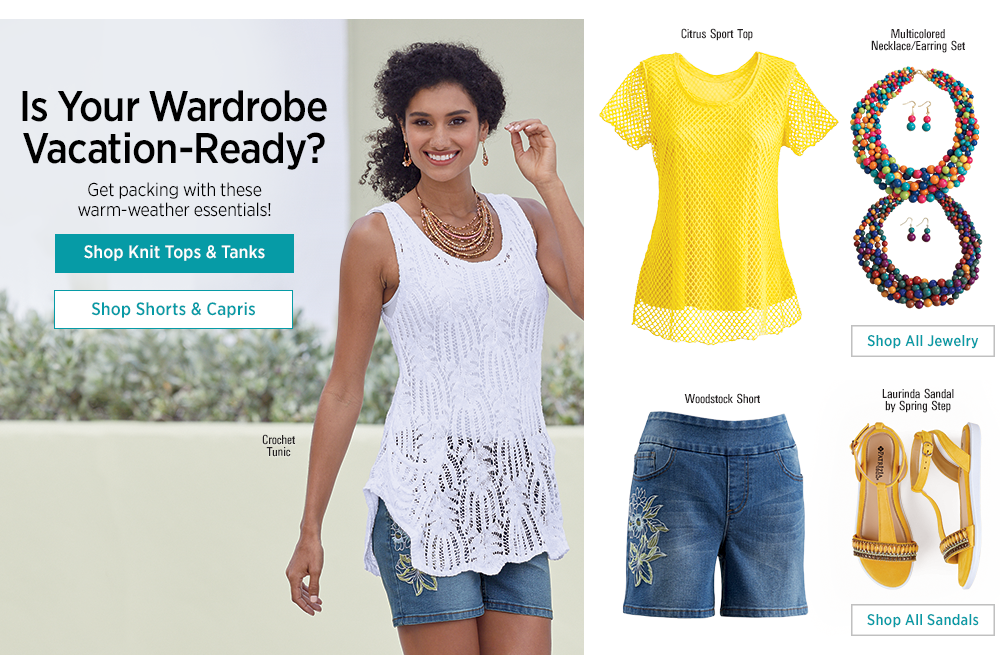 Is Your Wardrobe Vacation-Ready? Get packing with these warm-weather essentials! Shop Knit Tops & Tanks, featuring Crochet Tunic and Citrus Sport Top
