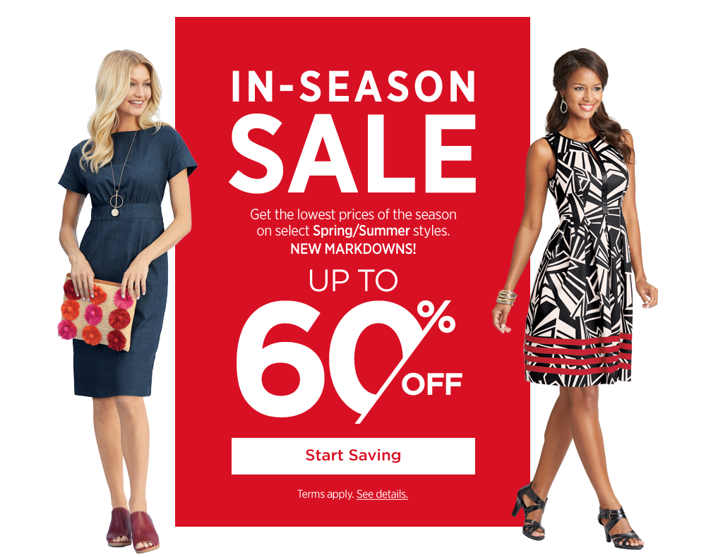 IN-SEASON SALE Get the lowest prices of the season on select Spring/Summer styles. NEW MARKDOWNS! Up to 60% Off