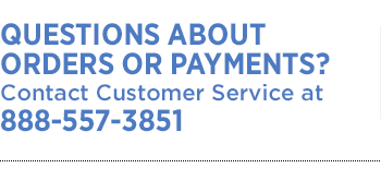 Questions about order or payments? Call 888-557-3851