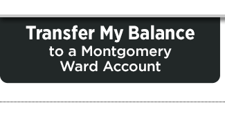 Transfer My Balance to a Montgomery Ward Account
