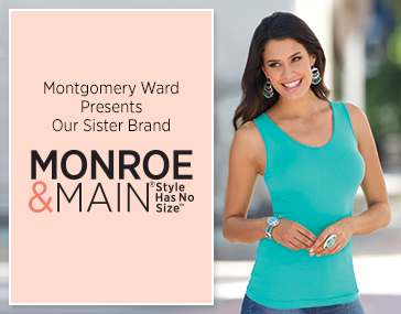 Montgomery Ward Presents Our Sister Brand Monroe and Main - Take your confidence to the next level with comfortable, fashionable looks. Shop now