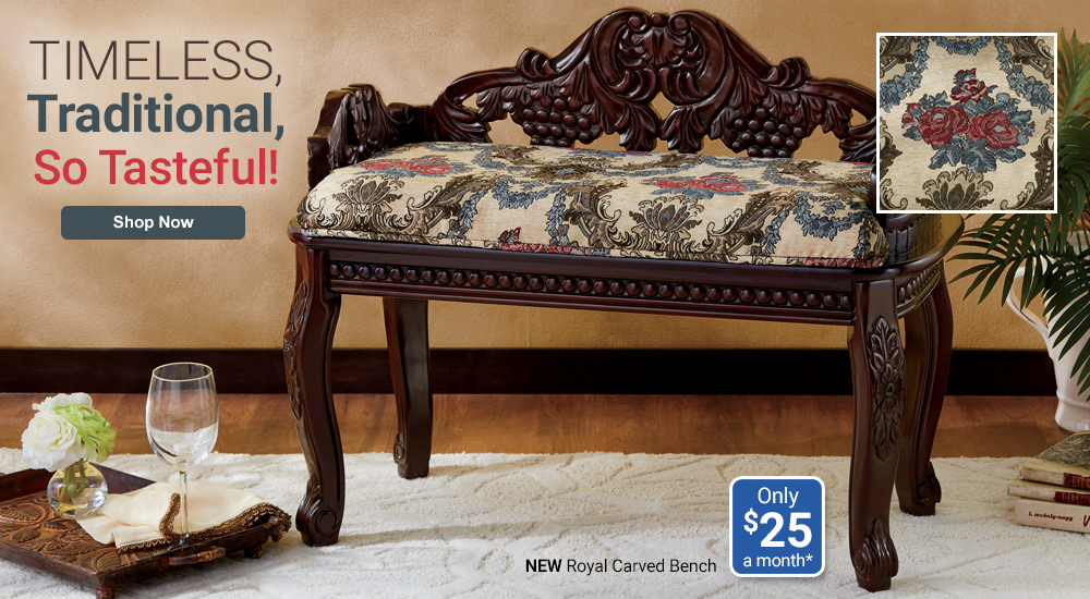 Timeless, Traditional—So Tasteful! SHOP ROMANTIC TRENDS, featuring Royal Carved Bench