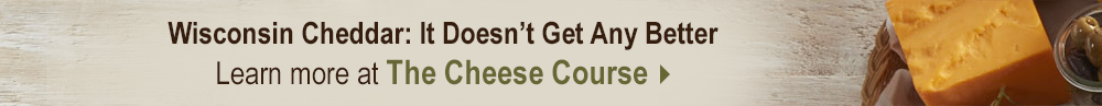 Wisconsin Cheddar: It Doesn't Get Any Better Learn more at The Cheese Course